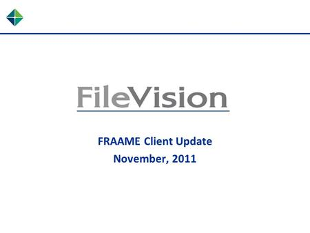 FRAAME Client Update November, 2011. Overview FileVision 5.5 Mobile Solution Policy Management Social Transparency Healthcare Technology Trends.