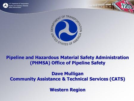 U.S. Department of Transportation Pipeline and Hazardous Materials Safety Administration Pipeline and Hazardous Material Safety Administration (PHMSA)