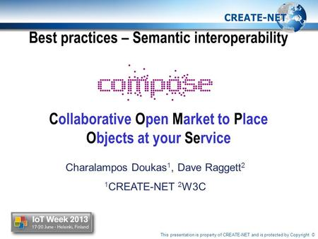 This presentation is property of CREATE-NET and is protected by Copyright © Best practices – Semantic interoperability Collaborative Open Market to Place.