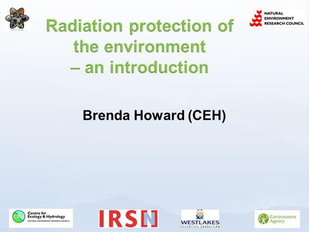 Brenda Howard (CEH)  Historical perspective – previous ICRP guidance  Why this has changed - prime motivations  International initiatives at the EC,