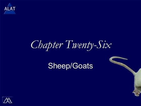 "Chapter Twenty-Six Sheep/Goats.  If viewing this in PowerPoint, use the icon to run the show (bottom left of screen).  Mac users go to ""Slide Show >"