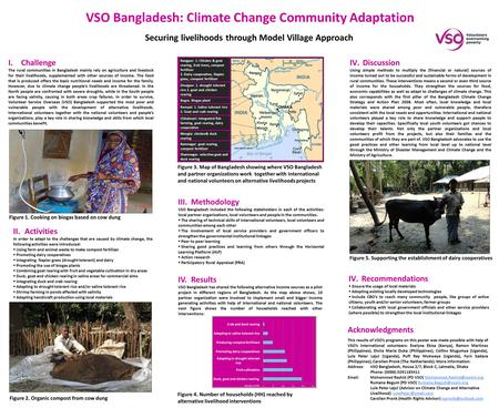 VSO Bangladesh: Climate Change Community Adaptation Acknowledgments This results of VSO's programs on this poster was made possible with help of VSO's.