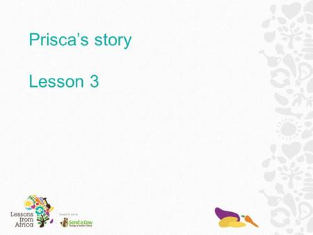 Prisca's story Lesson 3. Things really started to improve when some dairy goats arrived from Send a Cow. The family were trained in how to look after.