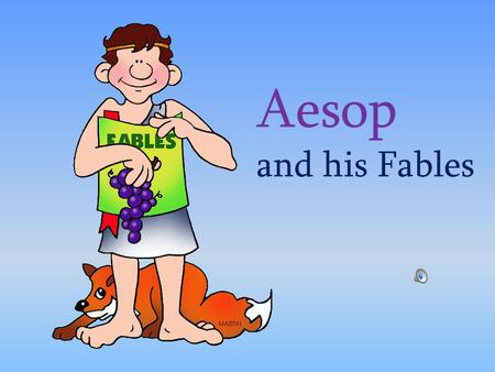 Aesop and his Fables Aesop was an ancient Greek storyteller who lived a long, long time ago. He was also a slave. He lived in ancient Rome, in the home.