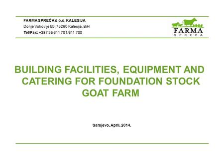 BUILDING FACILITIES, EQUIPMENT AND CATERING FOR FOUNDATION STOCK