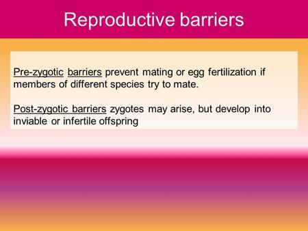Reproductive barriers