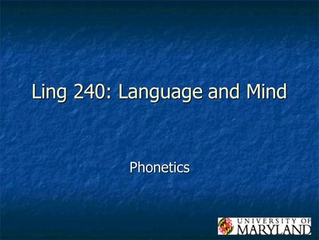 Ling 240: Language and Mind Phonetics. Phonetics The study of physical properties of sound Sounds may not be represented systematically by spelling. Examples?