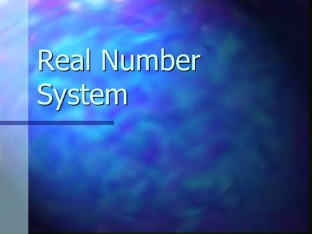 "Real Number System. The real number system evolved over time by expanding the notion of what we mean by the word ""number."" At first, ""number"" meant something."