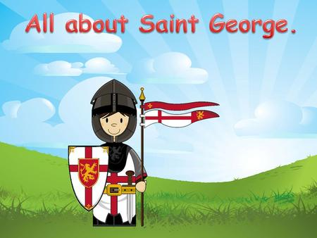 George was born in the Roman Empire and became known for his love of the Christian faith which, at that time, was against the law.