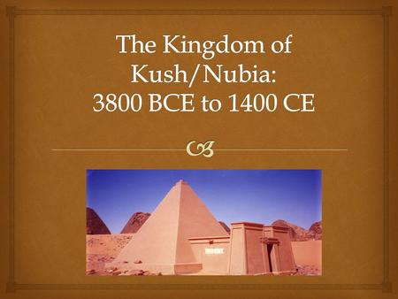 " Map of Nubia  Egypt Names Nubia ""Kush""   The Geography of Early Nubia helped civilization develop there  Kush and Egypt traded, but they also."