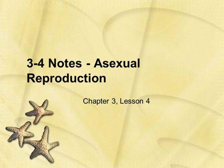3-4 Notes - Asexual Reproduction