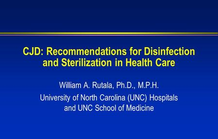 CJD: Recommendations for Disinfection and Sterilization in Health Care