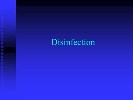 Disinfection. Why Disinfect? To reduce or eliminate exposure risk To reduce or eliminate exposure risk  Biohazard waste disposal  Spill cleanup  Routine.