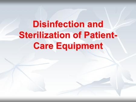 Disinfection and Sterilization of Patient-Care Equipment