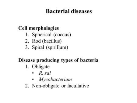 Bacterial diseases Cell morphologies Spherical (coccus) Rod (bacillus)
