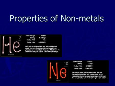 Properties of Non-metals. Your Body ► Most of your body's mass is made of oxygen, carbon, hydrogen, and nitrogen. ► Calcium, a metal, and other elements.