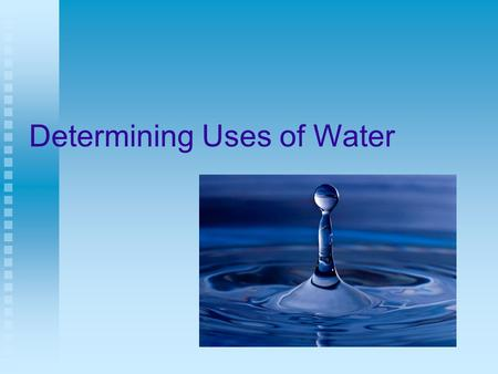 Determining Uses of Water. Next Generation Science / Common Core Standards Addressed! HS ‐ ETS1 ‐ 2. Design a solution to a complex real ‐ world problem.