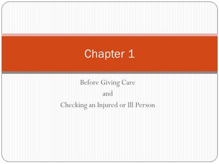 Before Giving Care and Checking an Injured or Ill Person
