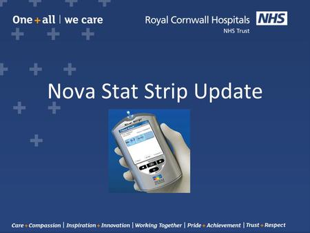 Nova Stat Strip Update. Welcome to your Statstrip update Point of Care Testing (POCT) is the analysis of patient specimens outside of the laboratory by.