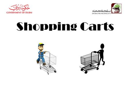 Shopping Carts. Shopping carts are considered one of the most important tools for shopping in supermarkets. It helps you buy all your household, including.