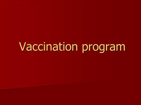 Vaccination program Vaccination program. VACCINATION PROGRAM Defense System of Chickens against Infections Specific Immune System VACCINATION PROGRAM.