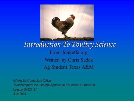 Introduction To Poultry Science From foukeffa.org Written by Chris Sadek Ag Student Texas A&M GA Ag Ed Curriculum Office To accompany the Georgia Agriculture.