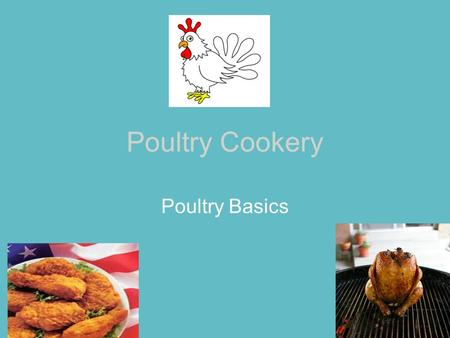 Poultry Cookery Poultry Basics.
