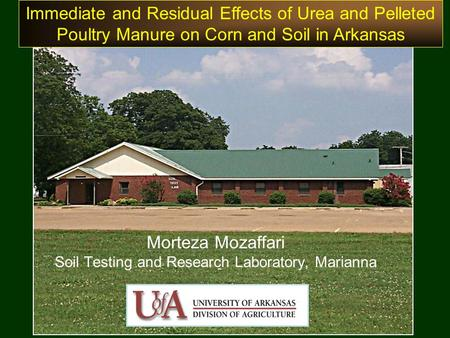 Morteza Mozaffari Soil Testing and Research Laboratory, Marianna Immediate and Residual Effects of Urea and Pelleted Poultry Manure on Corn and Soil in.