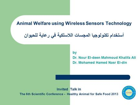 The 6th Scientific Conference - Healthy Animal for Safe Food 2013