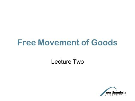 Free Movement of Goods Lecture Two.
