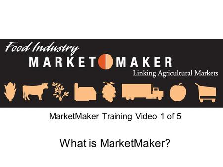 MarketMaker Training Video 1 of 5 What is MarketMaker?
