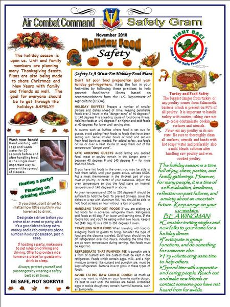 Safety Is A Must For Holiday Food Plans November 2010 Wash your hands! Hand washing, with soap and warm water for 20 seconds before and after handling.