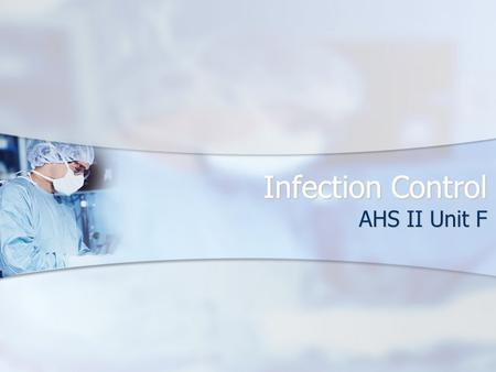 "Infection Control AHS II Unit F. Standard Precautions Sometimes called ""Universal"" precautions Sometimes called ""Universal"" precautions Used to break."