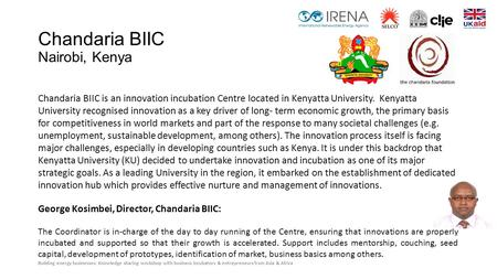 Building energy businesses: Knowledge sharing workshop with business incubators & entrepreneurs from Asia & Africa Chandaria BIIC Nairobi, Kenya Chandaria.