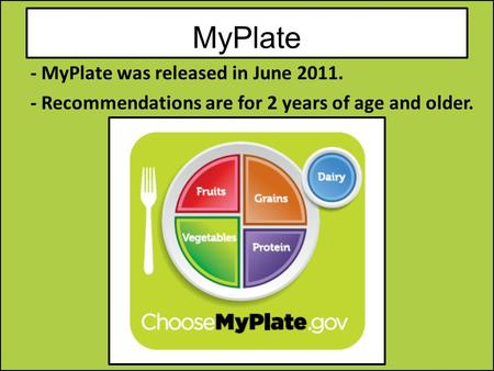 MyPlate - MyPlate was released in June 2011.