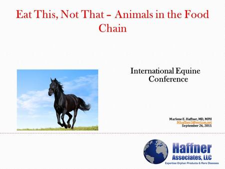 International Equine Conference Marlene E. Haffner, MD, MPH September 26, 2011.