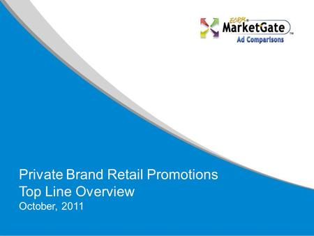 Private Brand Retail Promotions Top Line Overview October, 2011.