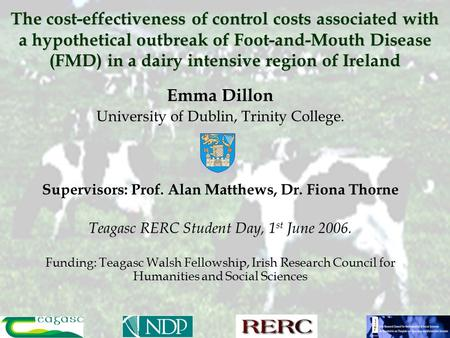 The cost-effectiveness of control costs associated with a hypothetical outbreak of Foot-and-Mouth Disease (FMD) in a dairy intensive region of Ireland.
