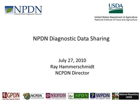 NPDN Diagnostic Data Sharing July 27, 2010 Ray Hammerschmidt NCPDN Director.