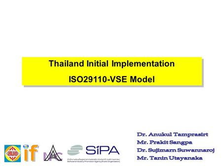 Thailand Initial Implementation ISO29110-VSE Model Thailand Initial Implementation ISO29110-VSE Model.