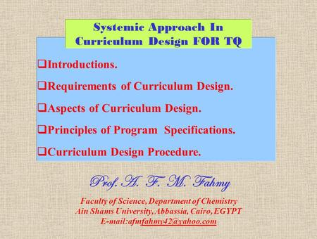  Introductions.  Requirements of Curriculum Design.  Aspects of Curriculum Design.  Principles of Program Specifications.  Curriculum Design Procedure.