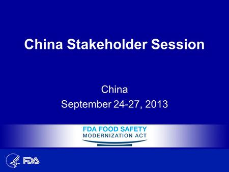 China Stakeholder Session China September 24-27, 2013.