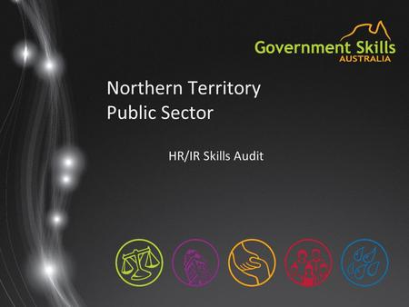 Northern Territory Public Sector HR/IR Skills Audit.