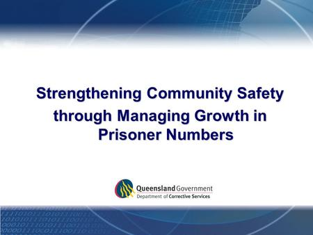 Strengthening Community Safety through Managing Growth in Prisoner Numbers.