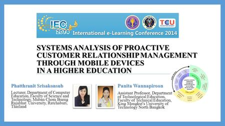 SYSTEMS ANALYSIS OF PROACTIVE CUSTOMER RELATIONSHIP MANAGEMENT THROUGH MOBILE DEVICES IN A HIGHER EDUCATION Panita Wannapiroon Assistant Professor, Department.