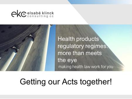 Getting our Acts together! Health products regulatory regimes: more than meets the eye.