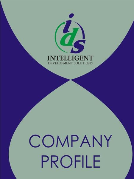 Company profile Intelligent Development Solutions is a Proprietary company, registered in Zambia. The firm is made up of consultants who are professionals.