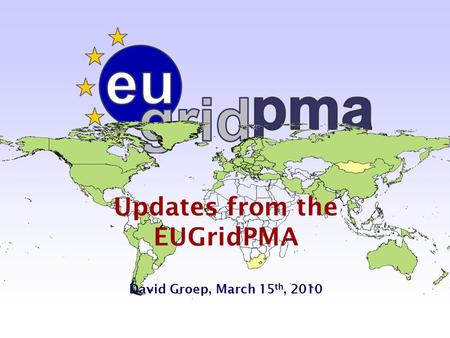 Updates from the EUGridPMA David Groep, March 15 th, 2010.