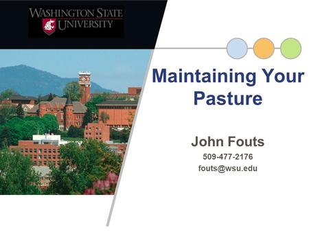 John Fouts 509-477-2176 Maintaining Your Pasture.
