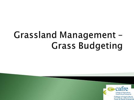  Grass is usually measured in kg of Dry Matter  Grass availability measured in kg DM/ha  Lowland ground has the potential to produce 12 tonnes DM per.